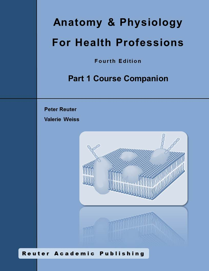 Reuter/Weiss Anatomy & Physiology for Health Professions 4th edition